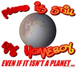 Pluto Is My Homeboy T-shirts & Gifts