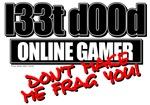 1337 d00d Gamer shirts & gfits
