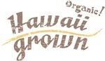 Organic! Hawaii Grown!