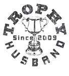 Trophy Husband Since 2009