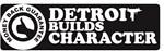 Detroit Builds Character