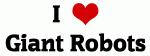 I Love Giant Robots