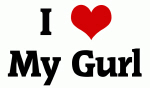 I Love My Gurl