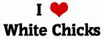I Love White Chicks