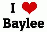 I Love Baylee