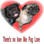 No Love Like Pug Love