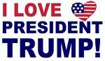 I Love President Trump
