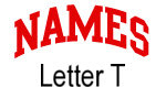 Names (red) Letter T