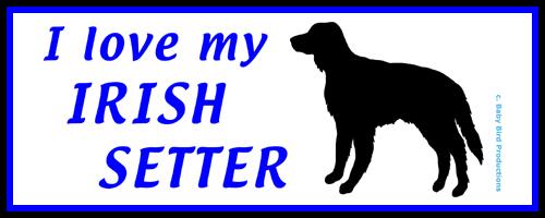I LOVE MY DOG - IRISH SETTER