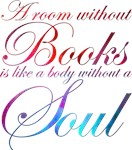 A Room Without Books Is A Body Without A Soul