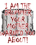 Drummer Your Mother Warned You