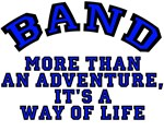 Band -- More Than An Adventure - A Way of Life