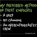 My preferred method of theft is. . .