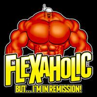 FLEXAHOLIC - But, I'm In Remission!
