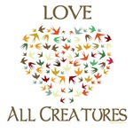 Love all Creatures T-shirts, Vegan Message Gifts