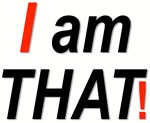 I am THAT!