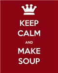 Keep Calm & Make Soup