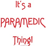 It's a Paramedic Thing!