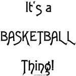 It's a Basketball Thing!
