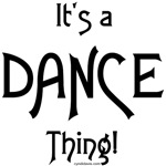 It's a Dance Thing!