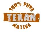 100% PURE NATIVE TEXAN,CALIFORNIAN,COLORADAN,EVERY