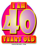 40th Birthday Shirts.