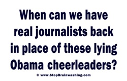 Obama Servants aka Journalists