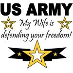 US Army - My Wife is defending your freedom