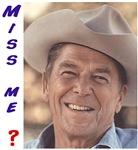 Reagan: miss me?