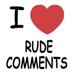 I heart rude comments