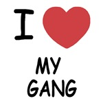 I heart my gang
