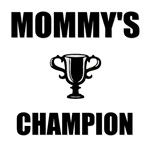 mommy's champ