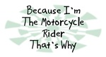 Because I'm The Motorcycle Rider