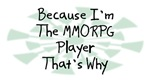 Because I'm The MMORPG Player
