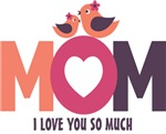 Mothers Day, I Love You So Much MOM