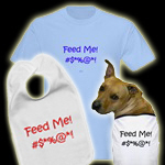 Feed Me! Cursing Baby & Dog Gifts & Apparel