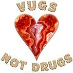 Vugs, not drugs
