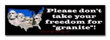 Don't take your Freedom for Granite!