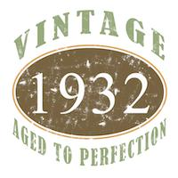 Vintage 1932 Aged To Perfection