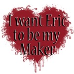 I want Eric to be my maker