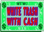 White Trash With CAsh