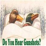 Duck Hears Gunshots