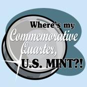 Where's My Commemorative Quarter?