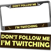 Don't Follow Me - I'm Twitching