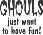 Ghouls Just Want To Have Fun!
