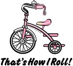 Unique Baby Gifts - That's How I Roll Girl's Trike