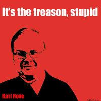 It's the treason, stupid