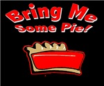Bring Me Some Pie!