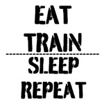 Eat Train Sleep Repeat