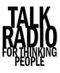 Talk Radio For Thinking People
